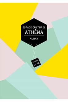 Programmation complète de la saison 2017/2018 du Centre Culturel Athéna