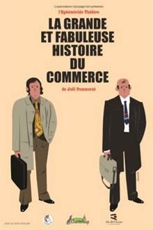 Théâtre : La grande et fabuleuse histoire du commerce