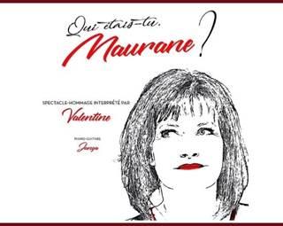 Qui étais-tu Maurane? Spectacle-Hommage ©